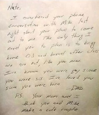 "Dad leaves his son a note after overhearing his conversation about ""coming out"".  The matter-of-fact tone is totally Saturn-in-Scorpio apropos! **Image credit unknown - it's a semi-viral image hat has been plastered all over the internet."